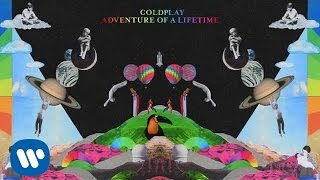 Coldplay - Adventure Of A Lifetime (Official audio)