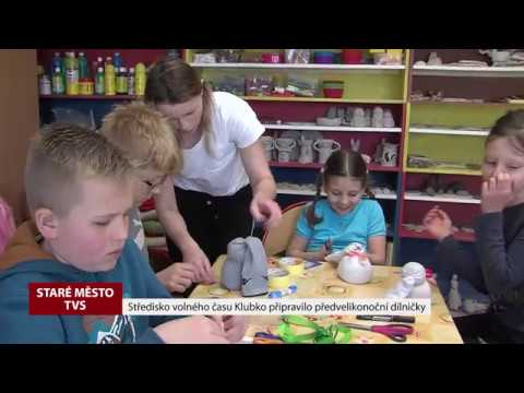 TVS: Staré Město - Velikonoce v SVČ Klubko