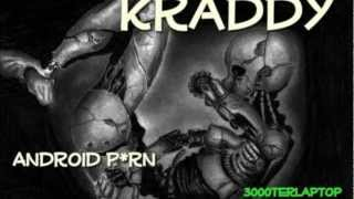 Kraddy-Android P*rn [HQ]