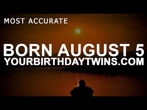 Born on August 5 | Birthday | #aboutyourbirthday | Sample | #birthdaygurutribemember
