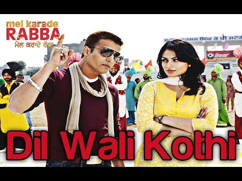 Video Dil Wali Kothi - Mel Karade Rabba | Superhit Punjabi Songs | Jimmy Shergill & Neeru Bajwa | Salim download in MP3, 3GP, MP4, WEBM, AVI, FLV January 2017