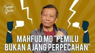 """Video Tompi & Glenn - Apa Kabar Mahfud MD?: Mahfud MD, """"Pemilu Bukan Ajang Perpecahan"""" (Part 3) MP3, 3GP, MP4, WEBM, AVI, FLV Oktober 2018"""