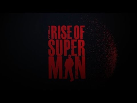 The Rise of Superman Trailer