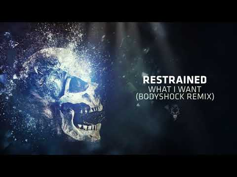 Restrained  - What I Want (Bodyshock Remix)
