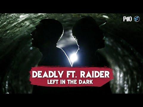 DEADLY FT. RAIDER (STAYFRESH) | LEFT IN THE DARK | NET VIDEO @Deadlystayfresh @raiderstayfresh
