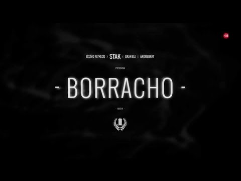 "STAK – ""BORRACHO"" [Videoclip]"