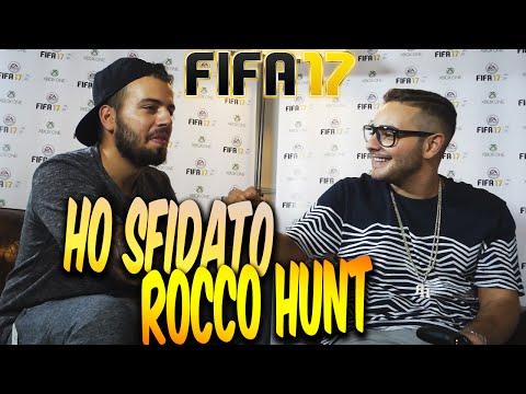 HO SFIDATO ROCCO HUNT A FIFA 17!!!