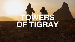 The North Face presents: Towers Of Tigray by The North Face