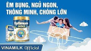 Quảng cáo Vinamilk - Sữa bột cho bé Vinamilk Optimum Gold - Êm bụng, ngủ ngon, thông minh, chóng lớn