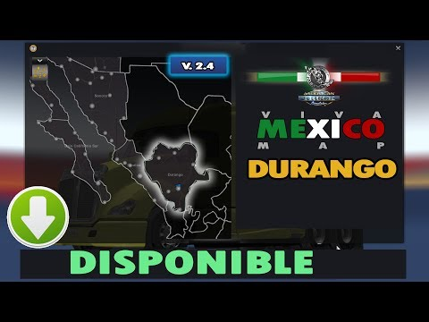 Viva Mexico Map v2.4 (DURANGO) [1.28.x]