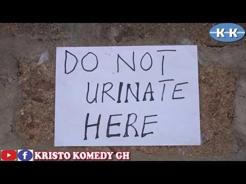 DO NOT URINATE HERE (Xploit Comedy like)(Kristo Komedy Gh) (Episode 21)