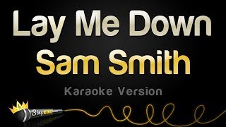 Sam Smith - Lay Me Down (2015 Single Karaoke Version)