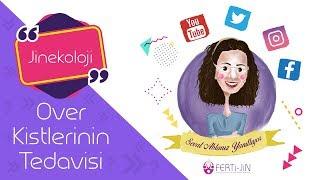 Op. Dr. Seval Taşdemir - Over Kistlerinin Tedavisi