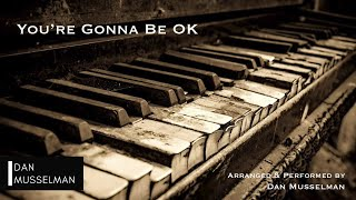 You\'re Gonna Be OK