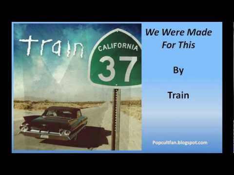 TRAIN - We Were Made For This lyrics