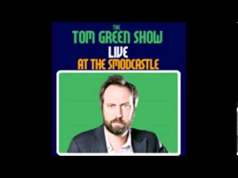 Tom Green Live at the SModCastle - #3 - Featuring Bobcat Goldthwait