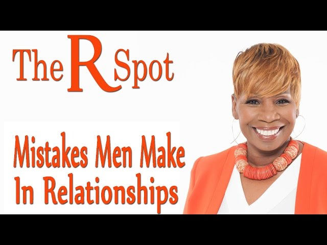 Biggest mistakes guys make dating