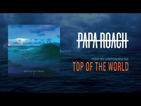 Papa Roach - Top Of The World (Official Audio)