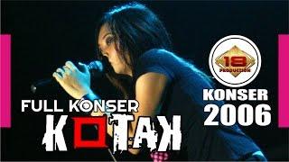 Video KOTAK | Versi Lama | LIVE KONSER MANADO 27 Mei 2006 MP3, 3GP, MP4, WEBM, AVI, FLV Agustus 2018