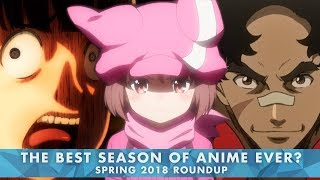 Video The Best Season of Anime Ever? | Spring 2018 Roundup MP3, 3GP, MP4, WEBM, AVI, FLV Juni 2018