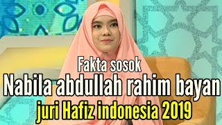 Video FAKTA DIBALIK SOSOK NABILA ABDULLAH RAHIM BAYAN JURI HAFIZ INDONESIA 2019 MP3, 3GP, MP4, WEBM, AVI, FLV Juni 2019