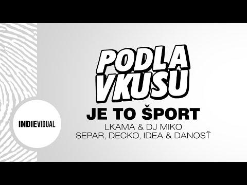 Lkama & DJ Miko [+ Separ, Decko, Idea & Danosť] ► Je to šport