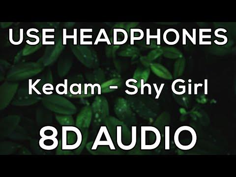 Kedam - Shy Girl | 8D AUDIO🎧
