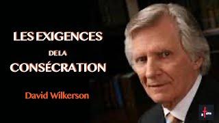 LES EXIGENCES DE LA CONSÉCRATION - David Wilkerson