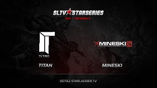 Mineski vs Titan, game 1