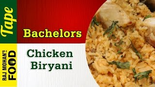 Bachelor Special Chicken Biriyani | Chicken Biryani recipe | Chef RajMohan recipes