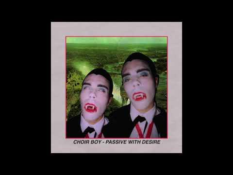 Choir Boy : Passive With Desire
