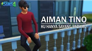 The Sims 4 | Aiman Tino - Ku Hanya Sayang Padamu (Unofficial Music Video with Lyric)