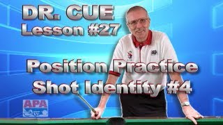APA Dr. Cue Instruction - Dr. Cue Pool Lesson 27: Position Practice (Shot Identity #4)!!