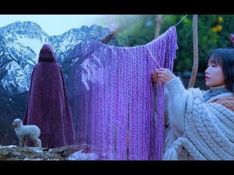 蓬松柔软的羊羔毛,织一件斗篷便不怕寒冬的风雪 - Thời lượng: 5:49.