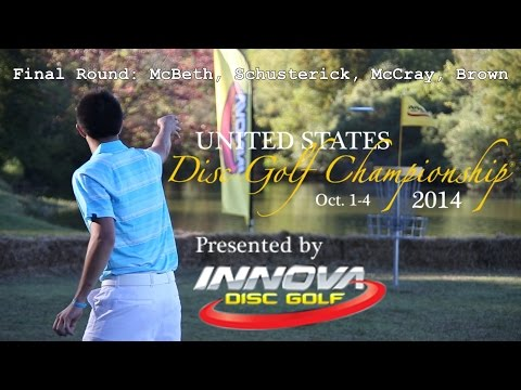 2014 U.S. Disc Golf Championship: Final Round (McBeth, Schusterick, McCray, Brown)