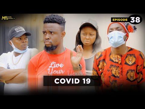 COVID 19 - Episode 39 (Mark Angel TV)