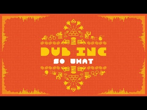 DUB INC - So What (Lyrics Vidéo Official) - Album