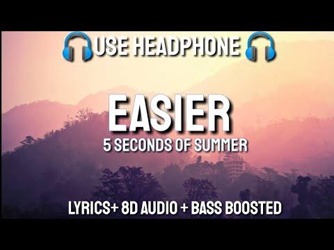 5 Seconds Of Summer - Easier (Lyrics / 8D Audio / Bass Boosted )