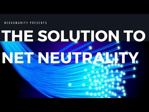 The Real Solution to Net Neutrality