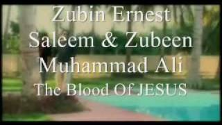 Zubin Ernest Saleem&Zubeen Muhammad Ali - The Blood Of JESUS