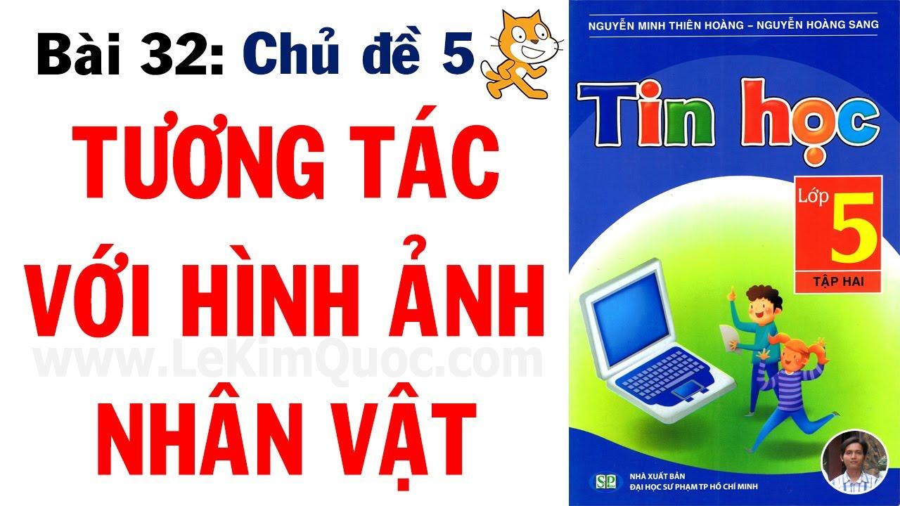 💻 Tin Học Lớp 5 – Tập 2 😺 Bài 32: Tương tác với hình ảnh nhân vật 😺 Chủ đề 5: Lập trình Scratch