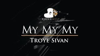 Video Troye Sivan - My My My - Piano Karaoke / Sing Along / Cover with Lyrics download in MP3, 3GP, MP4, WEBM, AVI, FLV January 2017