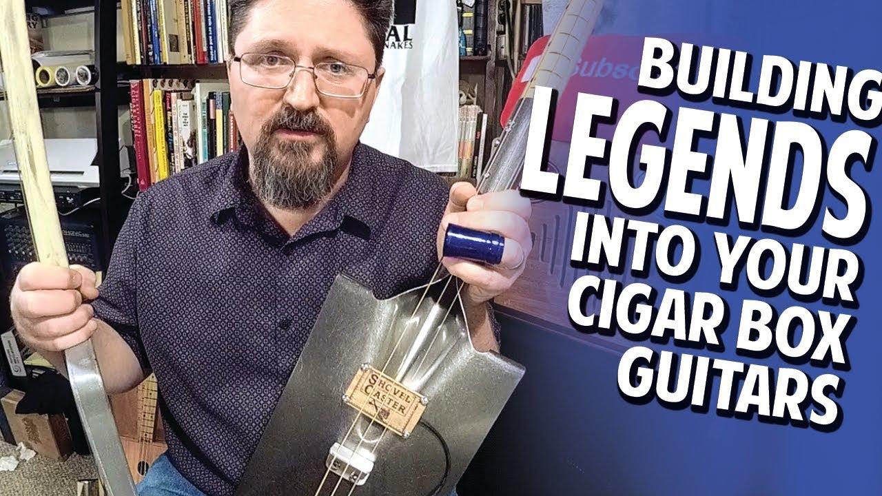 Building Legends Into Guitars – An Idea for Cigar Box Guitar Builders