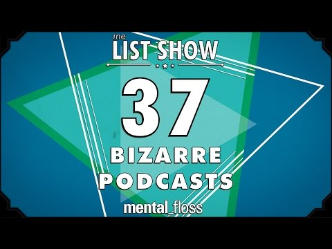 37 Bizarre Podcasts