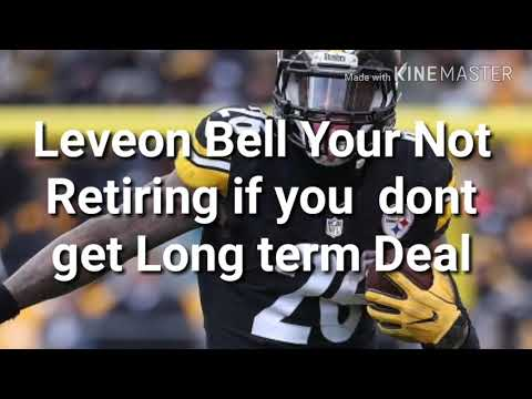 Leveon Bell Your Not Retiring if You Don't Get Long Term Deal