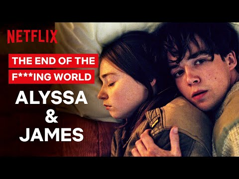 James and Alyssa's Love Story | The End of the F***ing World | Netflix