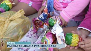 Voluntários doam chocolate para crianças carentes no domingo de Páscoa