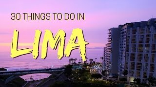 Lima Peru  city images : 30 Things to do in Lima, Peru Travel Guide