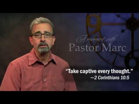 "A Moment with Pastor Marc #1<br /><strong>""Thought Life""</strong>"