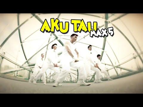 MAX 5 - AKU TAU (2nd single) (Official Video)